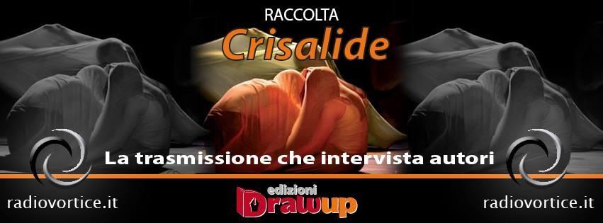 Crisalide, la trasmissione che intervista autori